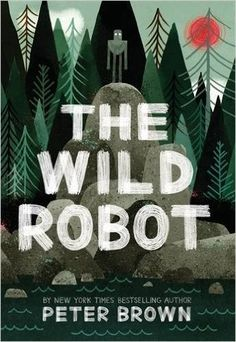 The Wild Robot: Peter Brown: 9780316381994: Amazon.com: Books