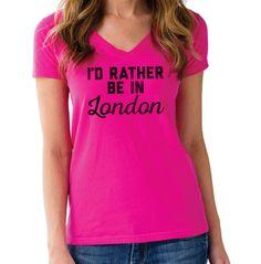Women's I'd Rather Be in London Vneck T-Shirt - Juniors Fit