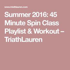 Summer 2016: 45 Minute Spin Class Playlist & Workout – TriathLauren