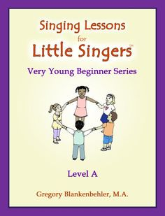 Singing Lessons for Little Singers: Level A - Very Young Beginner Series by Gregory Blankenbehler (Paperback) Singing Lessons, Singing Tips, Piano Lessons, Music Lessons, Singing Techniques, Teacher Lesson Plans, Reading Music, Piece Of Music, The Voice