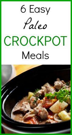 6 Easy Paleo Crockpot Meals  #paleo #crockpot