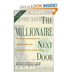 The Millionaire Next Door: The Surprising Secrets of America's Wealthy [Hardcover] by Thomas J. Stanley