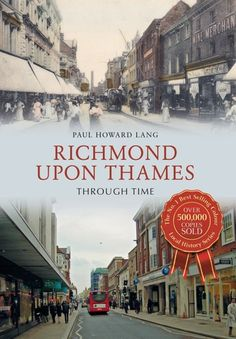 Buy Richmond upon Thames Through Time by Paul Howard Lang and Read this Book on Kobo's Free Apps. Discover Kobo's Vast Collection of Ebooks and Audiobooks Today - Over 4 Million Titles! Travel Tips, Travel Destinations, Richmond Upon Thames, Kingston, Scotland, Free Apps, Audiobooks, Road Trip, This Book