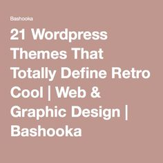21 Wordpress Themes That Totally Define Retro Cool | Web & Graphic Design | Bashooka