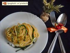 Spaghetti col piattello. Un primo campestre molto ma veramente molto saporito. Tanto apprezzato dai miei ospii da richiederlo spesso. Convertiti al naturale