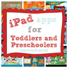 iPad apps for Toddlers and Preschoolers {Reasons To Skip The Housework}
