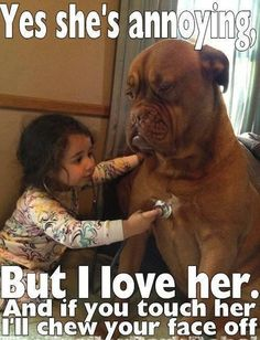 Funny dog quotes ...For more hilarious dogs and funny animal quotes visit www.bestfunnyjokes4u.com/lol-funny-cat-pic/I can see our dog thinking this sometimes because I know my daughter is going to do everything from bows in her hair to painting her nails, but little does she know that she is going to have the best friend she could ever have. ;)