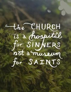 the church is not a museum for saints - Google Search