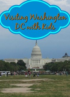 Visiting Washington DC with kids -- tips for visiting the White House and other DC attractions with your family.
