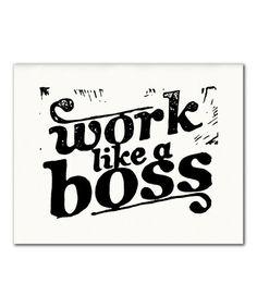 'Work Like a Boss' Print #zulily #zulilyfinds