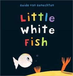 Little white fish |  Guido van Genechten