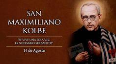 BLOG CATÓLICO DE ORACIONES Y DEVOCIONES CATÓLICAS: SAN MAXIMILIANO KOLBE, MÁRTIR, 14 DE AGOSTO - BREV...