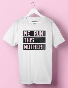 WE RUN THIS MOTHER - T-shirt  100% Cotton, screen printed t-shirt.  Our Tees are a unisex relaxed/loose fit, perfect for a relaxed style. Small: 6 – 8 Medium: 10 – 12 Large: 14 – 16  All items made to order with 2 - 4 days turnaround time.  All items are sent via My Hermes with a secure tracking number.   ♥ For other Items in my shop: https://www.etsy.com/uk/shop/raffacakesprintables?ref=hdr_shop_menu  ♥ How to buy on Etsy: http://www.etsy.com&#x2...