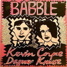 Kevin Coyne And Dagmar Krause - Babble at Discogs