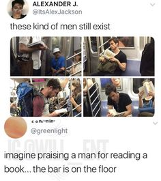 If we really want men to be better we need to stop praising them for doing things that should be mandatory for every adult (reading, cooking, cleaning, parenting, etc.) Let's raise the bar, y'all. Funny Cute, Hilarious, Misandry, Patriarchy, Faith In Humanity, Things To Know, Real Talk, Book Worms, Feminism