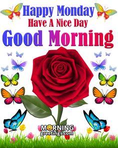 Friday Morning Greetings, Monday Morning Blessing, Good Morning Happy Monday, Good Morning Roses, Good Morning Images Flowers, Good Morning Gif, Good Morning Picture, Monday Greetings, Blessed Sunday
