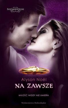 Książkowy świat Sabiny : Na zawsze - Alyson Noel (zakończenie serii Nieśmiertelni)