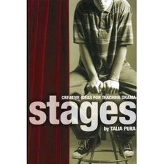 Stages: Creative Ideas for Teaching Drama by Talia Pura