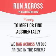"""Run across"" means ""to meet or find accidentally"". Example: We ran across an old friend in the cinema. #phrasalverb #phrasalverbs #phrasal #verb #verbs #phrase #phrases #expression #expressions #english #englishlanguage #learnenglish #studyenglish #language #vocabulary #dictionary #grammar #efl #esl #tesl #tefl #toefl #ielts #toeic #englishlearning"