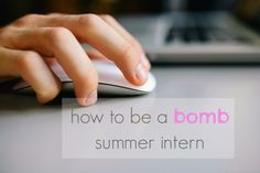 how to be a bomb summer intern