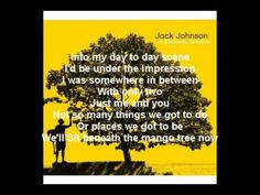 Jack Johnson - Better When We're Together...this was our first dance at our wedding...every word is true.