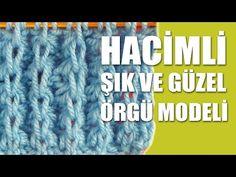 Hacimli Örgü Modeli - Şiş İle Örgü Örneği - YouTube