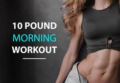 10-Pound Early Morning Workout