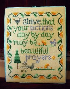 """""""Strive that your actions day by day may be beautiful prayers"""""""