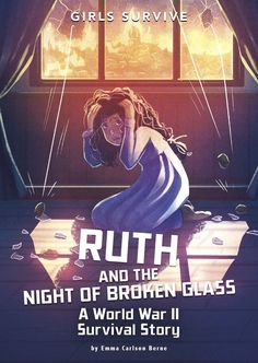 Ruth and the Night of Broken Glass: A World War II Survival Story (Girls Survive) Holocaust Memorial, Genre Study, Mighty Girl, Trail Of Tears, Young Adult Fiction, Remembrance Day, Broken Glass, Book Girl