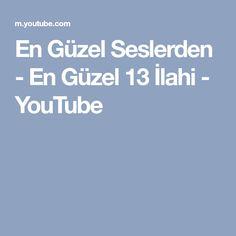 En Güzel Seslerden - En Güzel 13 İlahi - YouTube