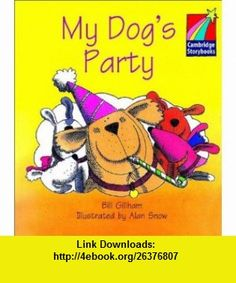 My Dogs Party ELT Edition (Cambridge Story) (9780521006545) Bill Gillham, Alan Snow , ISBN-10: 0521006546  , ISBN-13: 978-0521006545 ,  , tutorials , pdf , ebook , torrent , downloads , rapidshare , filesonic , hotfile , megaupload , fileserve