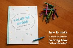 """DIY Coloring book. Use the """"pencil"""" tool in Picasa to turn your photos into a customized coloring book."""