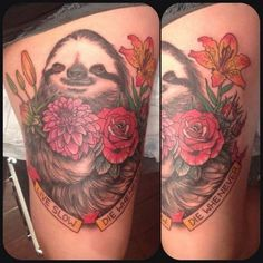23 Of The Best Sloth Tattoos Of All Time sloth motto: Live slow, die whenever.
