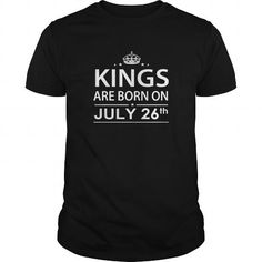 Awesome Tee Birthday July 26 Shirts King are born T Shirt Hoodie Shirt VNeck Shirt Sweat Shirt for womens and Men T shirts