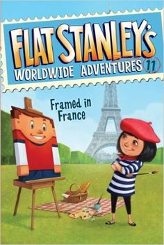 Flat Stanley's Worldwide Adventures #11 • Framed in France