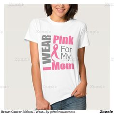 I Wear Pink For My Mom Breast Cancer shirts by giftsforawareness.com