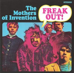 mothers of invention freak out