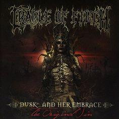 Cradle Of Filth - Dusk & Her Embrace The Original Sin
