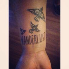 My first tattoo. Because I want to go far and do everything I've ever wanted to do. Make the most out of life.