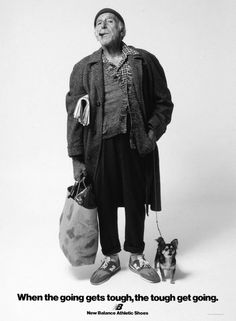 Wow... A new balance advertisement with their expensive shoes being worn by a homeless man.  The slogan makes it more offensive