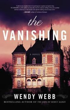 The Vanishing, by Wendy Webb. I see a pattern here. I seem to like Wendy Webb's North Shore ghost stories. This is another fantastic book from a most excellent author. If you like good, old fashioned ghost stories, read Wendy Webb.