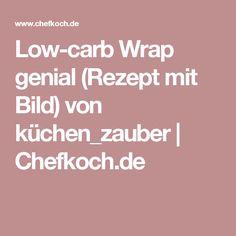 Low-carb Wrap genial (Rezept mit Bild) von küchen_zauber | Chefkoch.de