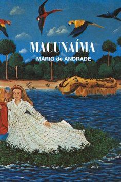 Mário de ANDRADE. Macunaíma.