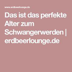 Das ist das perfekte Alter zum Schwangerwerden | erdbeerlounge.de