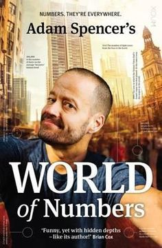 Adam Spencer's World of Numbers - Adam Spencer