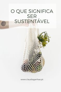 o que significa ser sustentável - Maduh Duh - conscious Zero Waste, Sustainable Living, Sustainable Fashion, Sustainable Development, Less Is More, Natural Resources, Green Life, Better Life, Plant Hanger