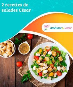 2 recettes de salades César   Si vous êtes un fan des salades, nous allons vous donner deux bonnes idées. Et si vous êtes également amateur de fitness, vous adorerez savourer ces recettes de salade César, tout en prenant soin de votre silhouette.