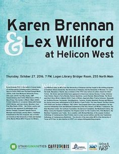 Helicon West at the Logan Library - Oct. 27, 2016, 7 PM in the Jim Bridger Room. Featured guests; Karen Brennan & Lex Williford.