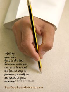 Writing your own book is the best business card you can ever have and the fastest way to position yourself as an expert in your industry! ~Melonie Dodaro TopDogSocialMedia.com