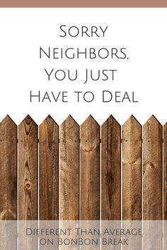 Dear Busybody Neighbors:  Sorry, but you just have to deal. Open Letters,Open letter